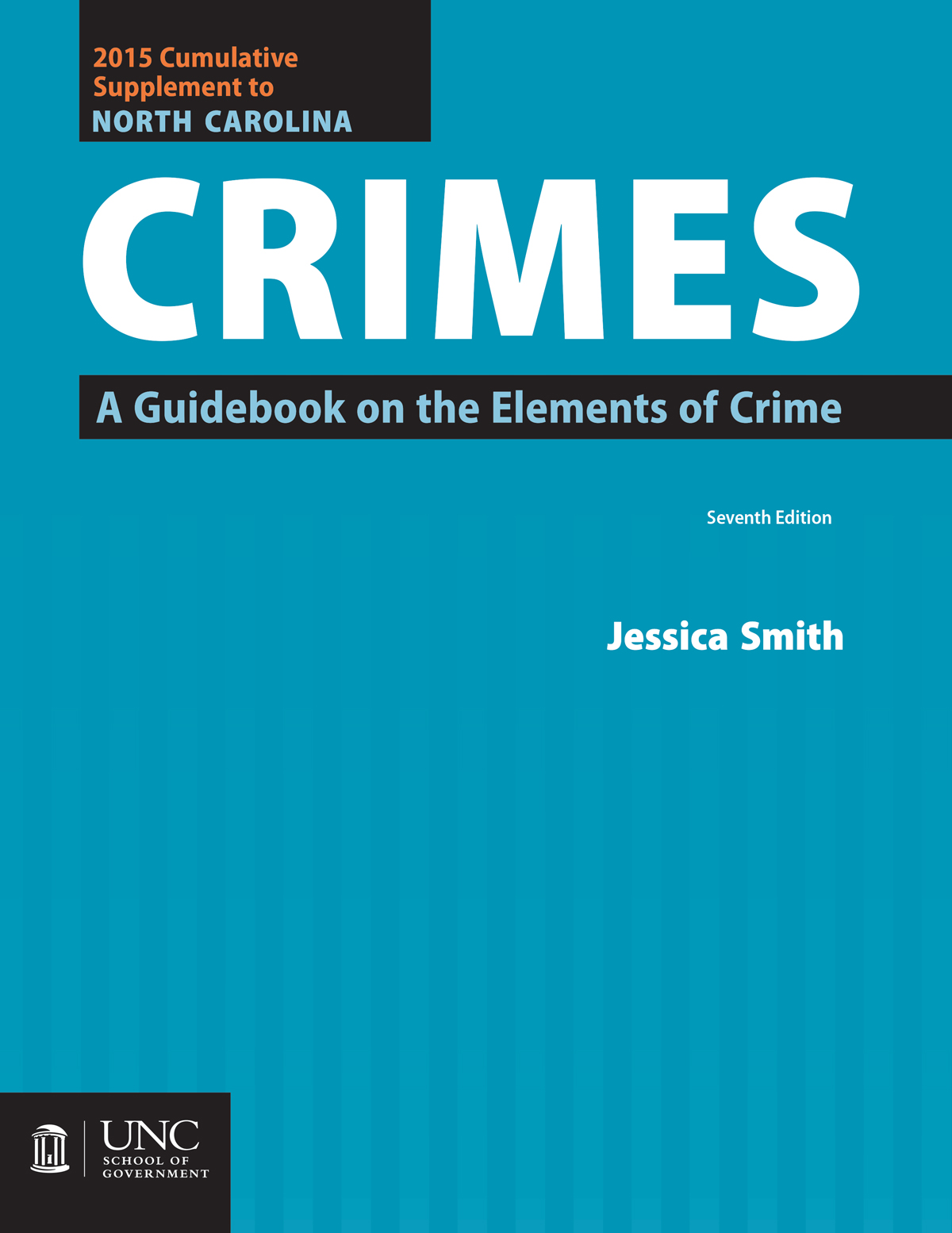 2015 Cumulative Supplement to North Carolina Crimes: A Guidebook on the Elements of Crime, Seventh Edition, 2012