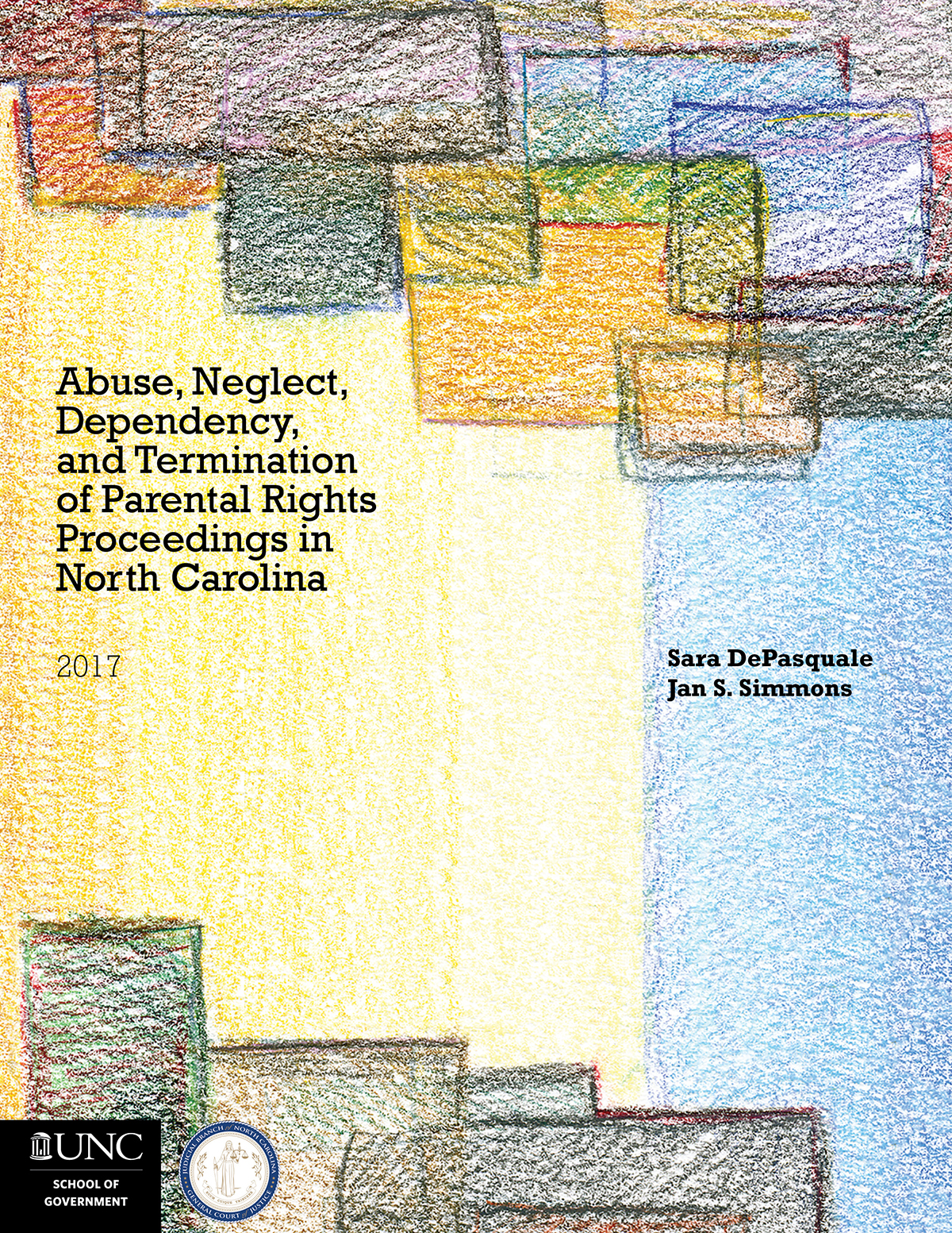 Abuse Neglect Dependency and Termination of Parental Rights in North Carolina by Sara DePasquale UNC School of Government