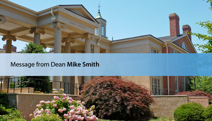 A Message from Dean Mike Smith