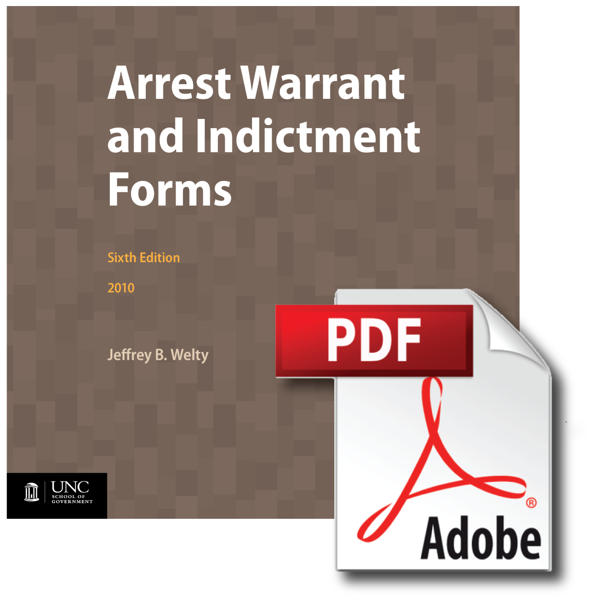 Cover image for 2012 Update to Arrest Warrant and Indictment Forms, Sixth Edition, 2010 (Free PDF)