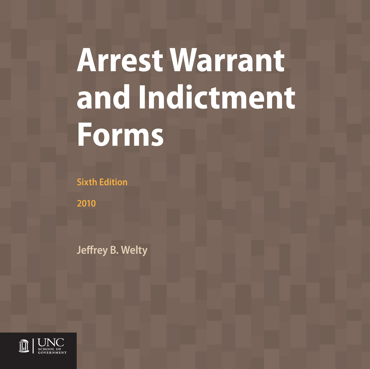 Cover image for Arrest Warrant and Indictment Forms, Sixth Edition, 2010 (Hard Copy Format)