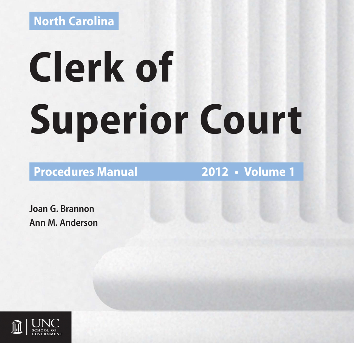 Cover image for North Carolina Clerk of Superior Court Procedures Manual, 2012 Edition: Volume One (E-book)