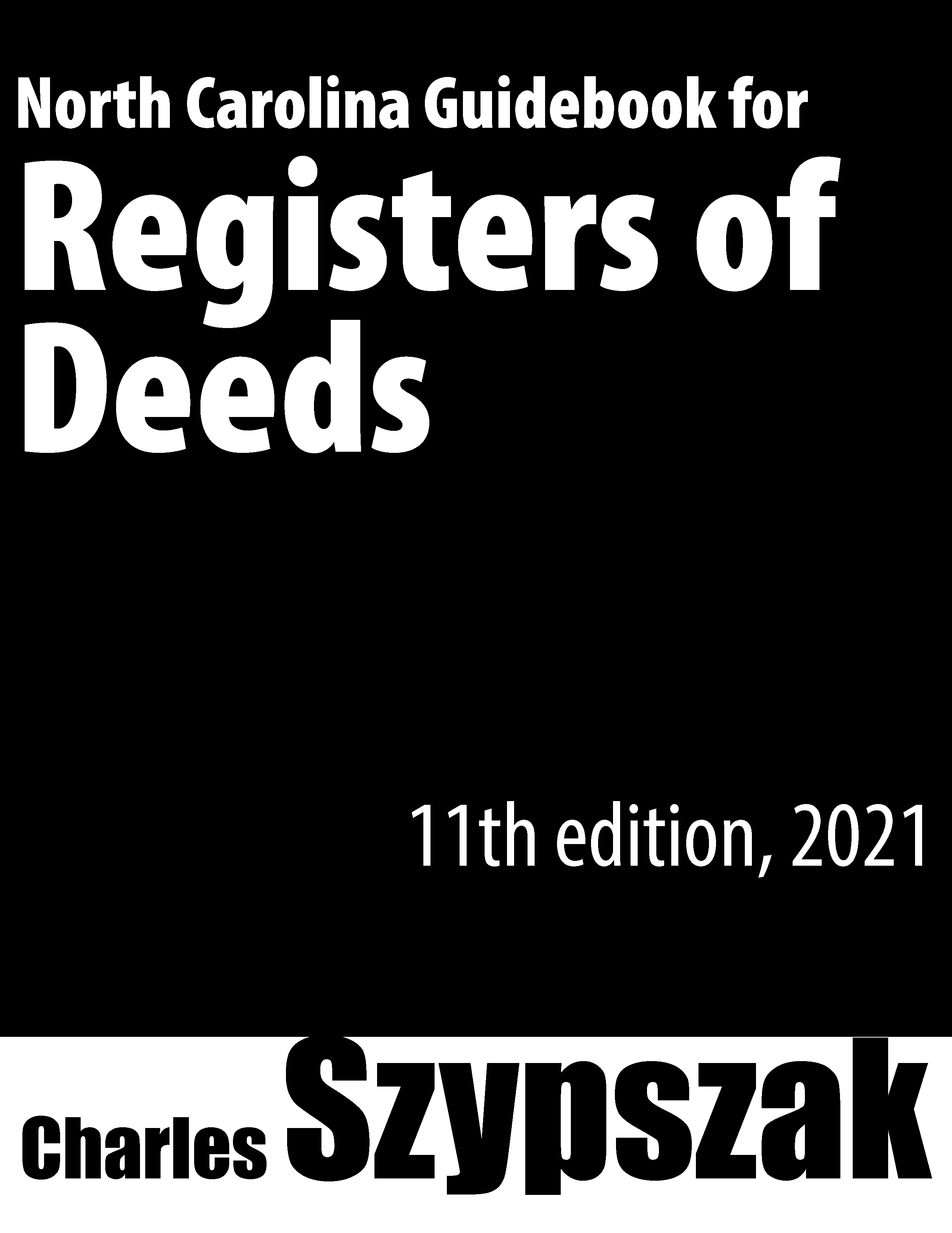 Cover image for North Carolina Guidebook for Registers of Deeds, Eleventh Edition, 2021