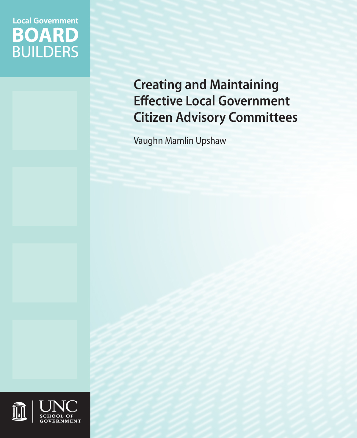 Cover image for Creating and Maintaining Effective Local Government Citizen Advisory Committees with Downloadable Model Policy and Tracking Forms