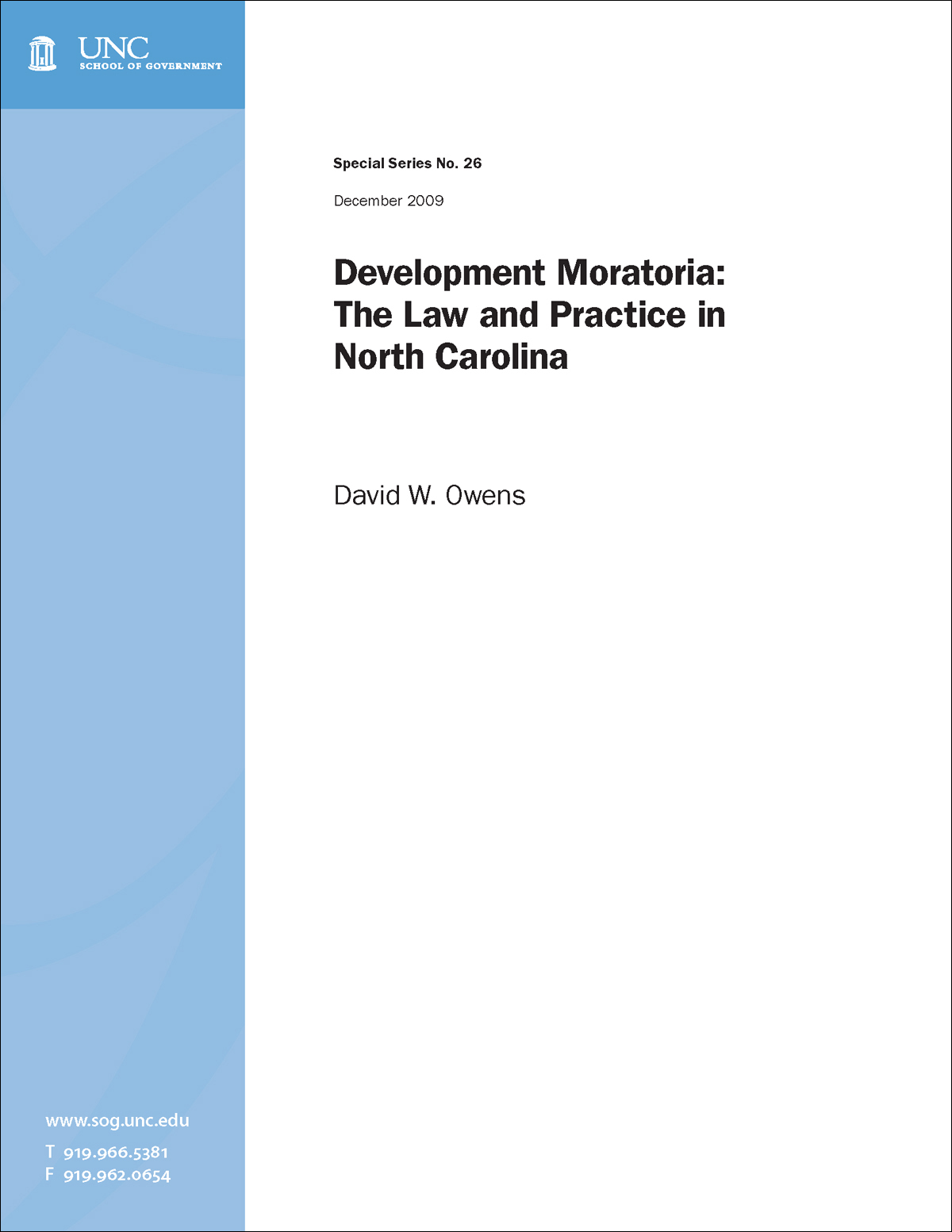 Development Moratoria: The Law and Practice in North Carolina, Special Series No. 26, December 2009