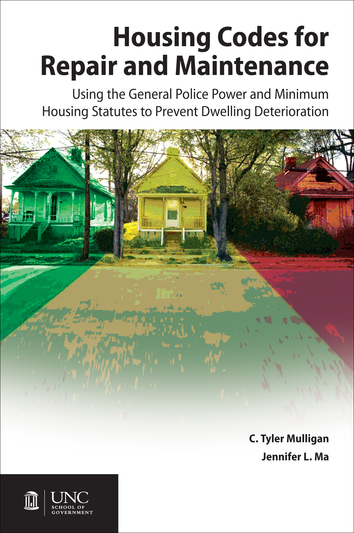 Housing Codes for Repair and Maintenance: Using the General Police Power and Minimum Housing Statutes to Prevent Dwelling Deterioration: Package of Hard Copy and PDF Editions