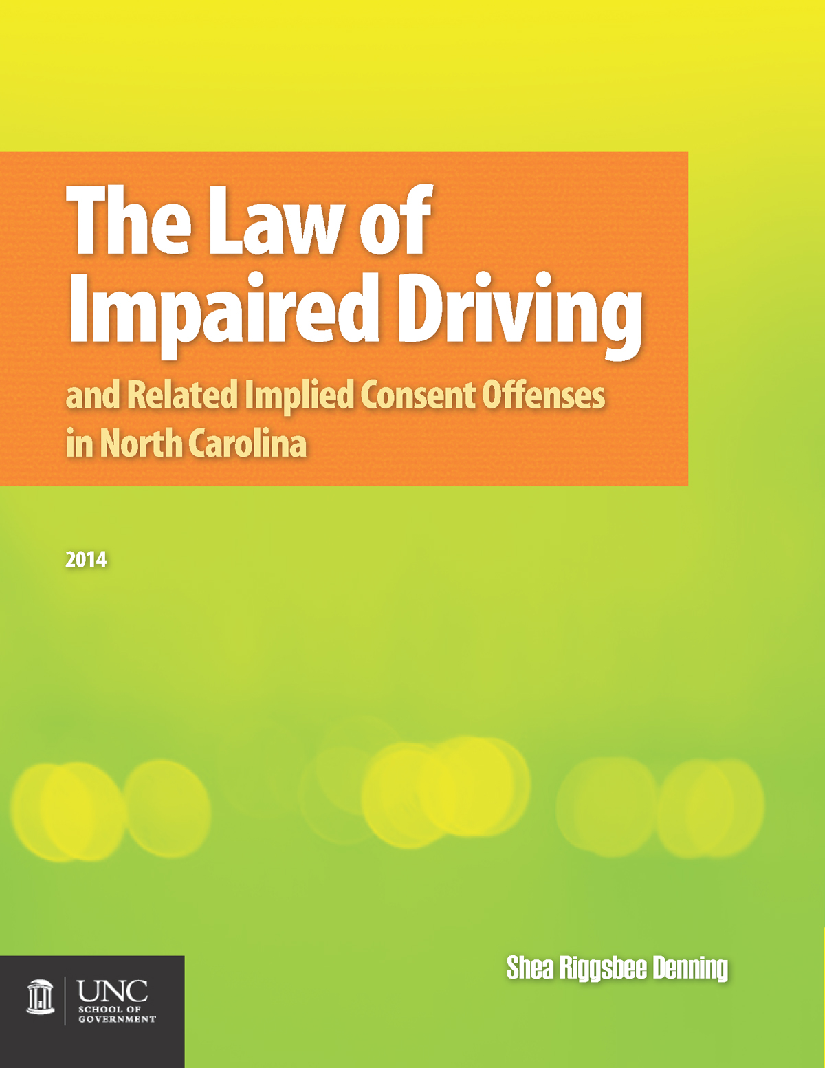 Cover image for The Law of Impaired Driving and Related Implied Consent Offenses in North Carolina