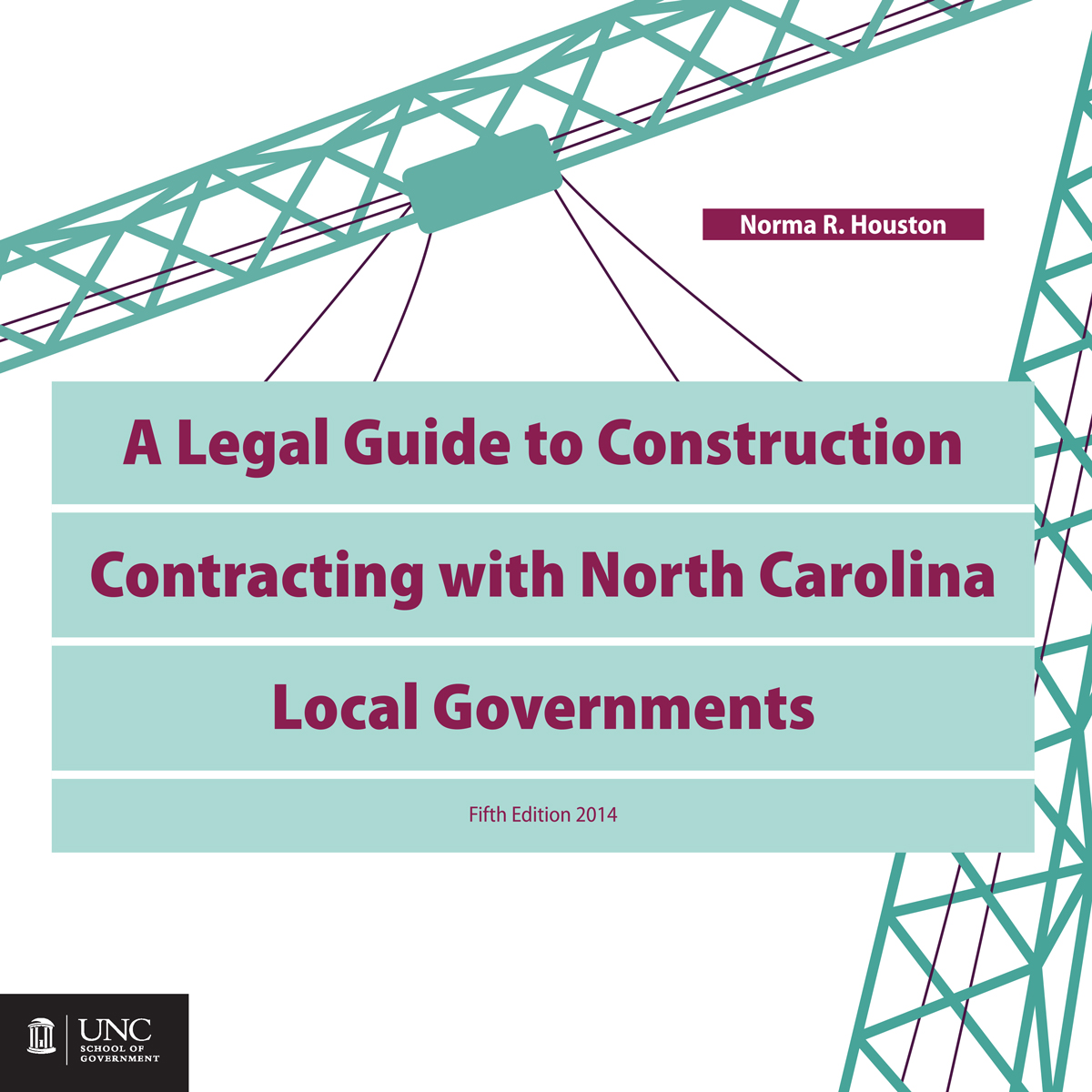 Cover image for A Legal Guide to Construction Contracting with North Carolina Local Governments, Fifth Edition, 2014
