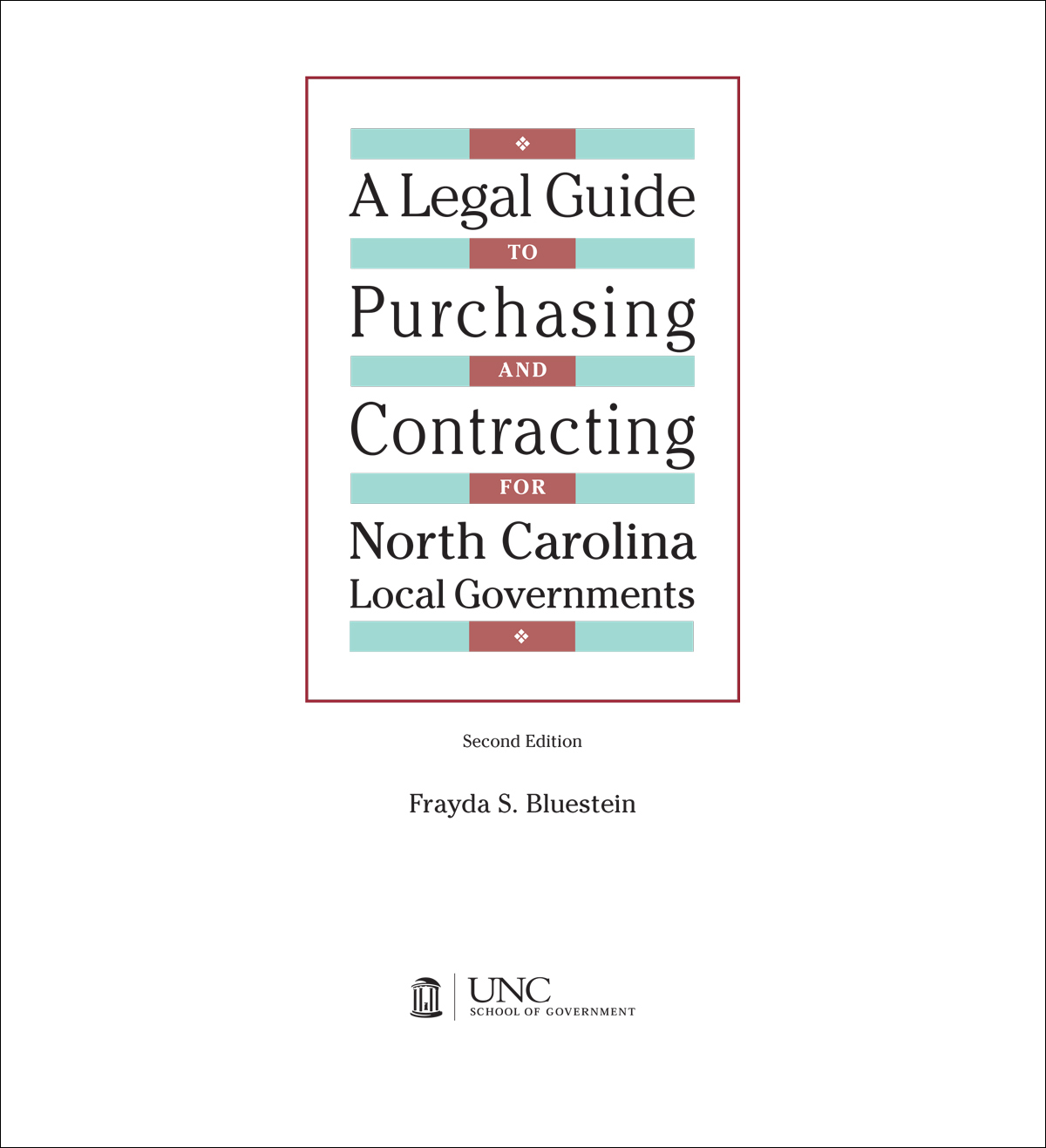 Cover image for A Legal Guide to Purchasing and Contracting for North Carolina Local Governments, 2004 Edition with 2007 Supplement