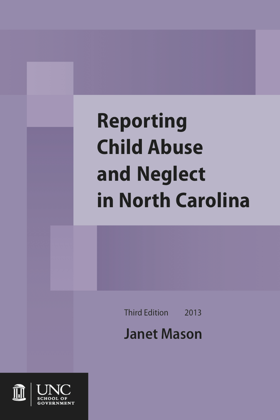 Cover image for Reporting Child Abuse and Neglect in North Carolina, Third Edition, 2013, with 2016 supplemental chapter
