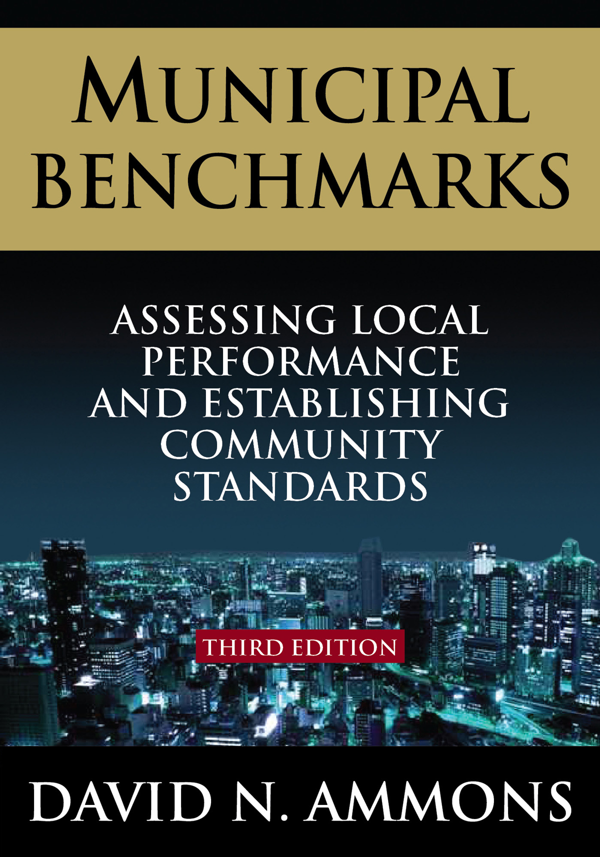 Cover image for Municipal Benchmarks: Assessing Local Performance and Establishing Community Standards, Third Edition