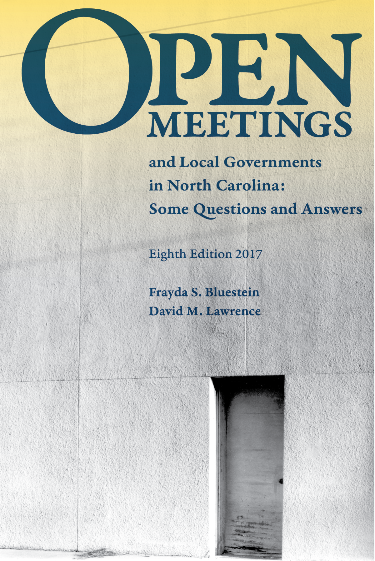 Cover image for Open Meetings and Local Governments in North Carolina: Some Questions and Answers, Eighth Edition, 2017