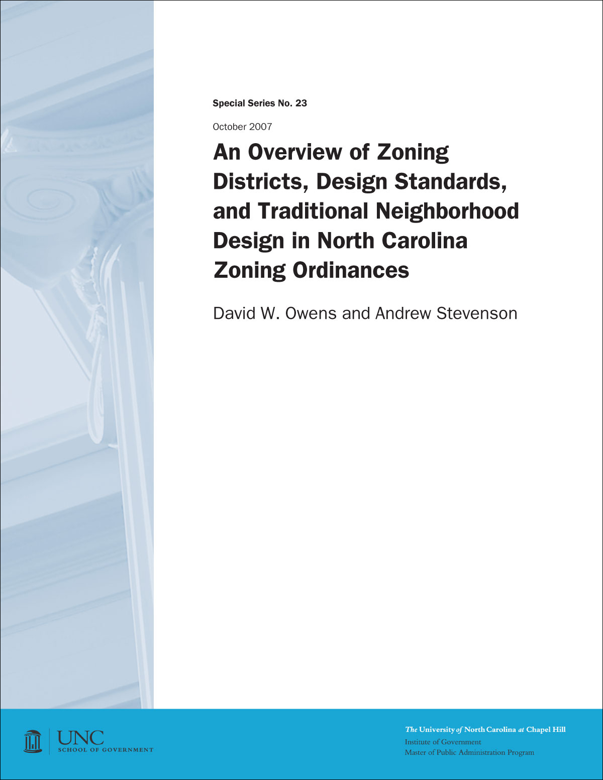 An Overview of Zoning Districts, Design Standards, and Traditional Neighborhood Design in North Carolina Zoning Ordinances, Special Series No. 23, October 2007