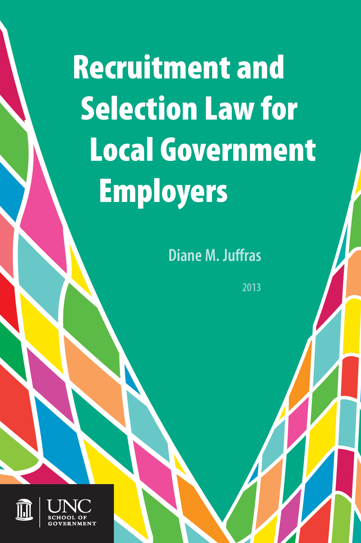 Cover image for Recruitment and Selection Law for Local Government Employers (Print Version)