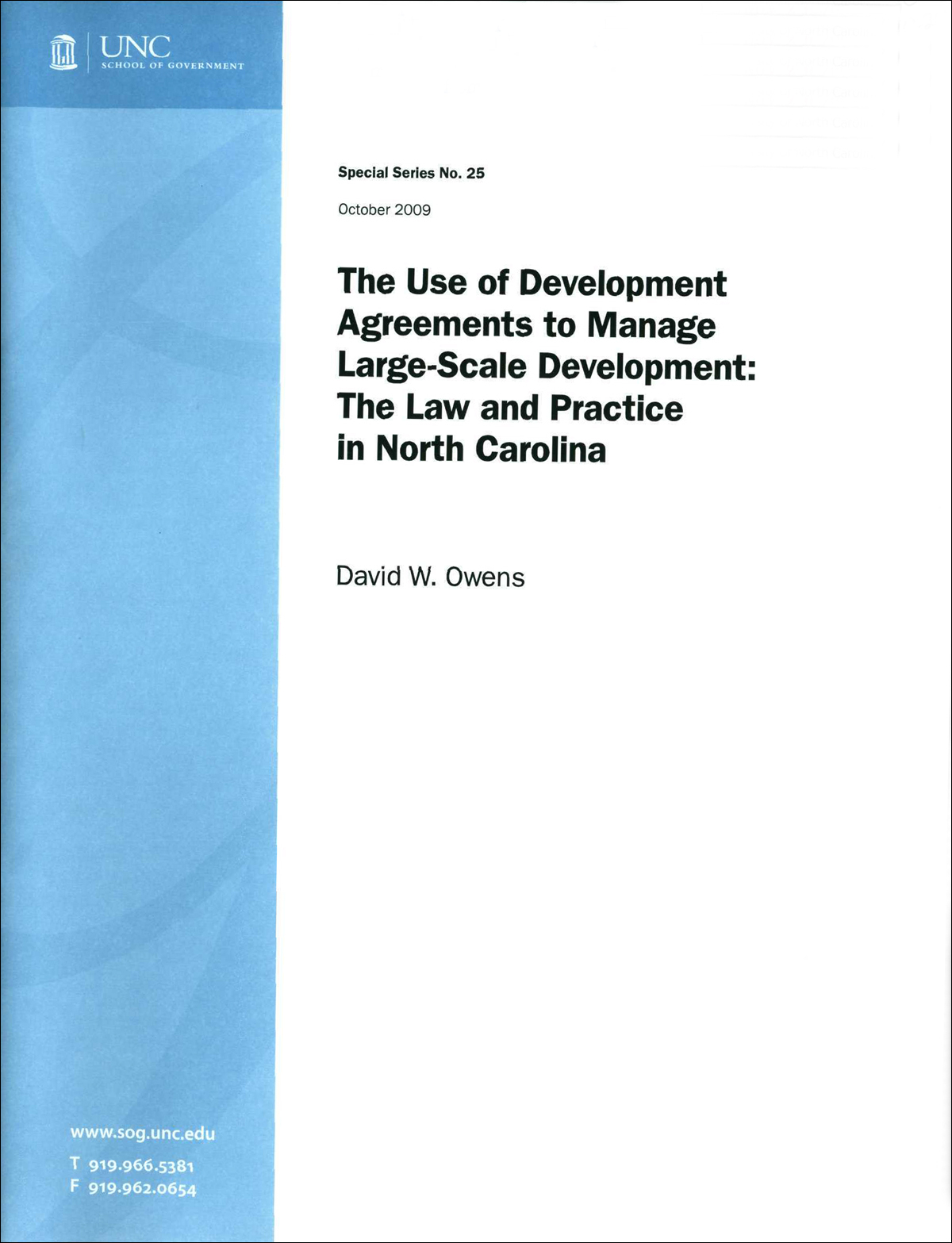 The Use of Development Agreements to Manage Large-Scale Development: The Law and Practice in North Carolina, by David W. Owens, Special Series No. 25, October 2009