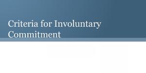 Criteria for Involuntary Commitment