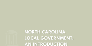 North Carolina Local Government: An Introduction