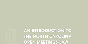 An Introduction to the North Carolina Open Meetings Law: Part 2